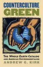 Counterculture Green: The Whole Earth…