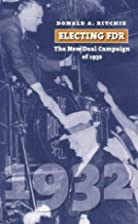 Electing FDR: The New Deal Campaign of 1932…