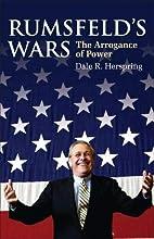 Rumsfeld's Wars: The Arrogance of Power by…