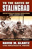 Glantz, David M.: To the Gates of Stalingrad: Soviet-German Combat Operations, April-August 1942 (Modern War Studies)