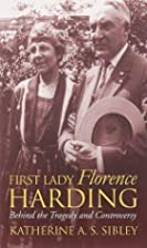 First Lady Florence Harding: Behind the&hellip;