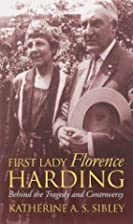 First Lady Florence Harding: Behind the…