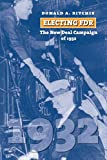 Ritchie, Donald A.: Electing FDR: The New Deal Campaign of 1932 (American Presidential Elections)
