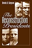 Simpson, Brooks D.: The Reconstruction Presidents