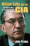 Prados, John: William Colby and the CIA: The Secret Wars of a Controversial Spymaster