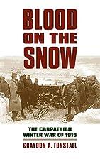 Blood on the Snow: The Carpathian Winter War…