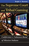 Rossum, Ralph A.: The Supreme Court and Tribal Gaming: California v. Cabazon Band of Mission Indians (Landmark Law Cases and American Society)