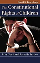 The Constitutional Rights of Children: In re…