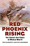 Von Hardesty: Red Phoenix Rising: The Soviet Air Force in World War II (Modern War Studies)