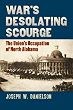 War's Desolating Scourge: The Union's…