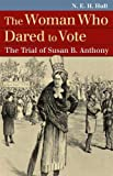 N. E. H. Hull: The Woman Who Dared to Vote: The Trial of Susan B. Anthony (Landmark Law Cases and American Society)