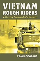 Vietnam Rough Riders: A Convoy Commander's…