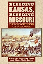 Bleeding Kansas, Bleeding Missouri: The Long…