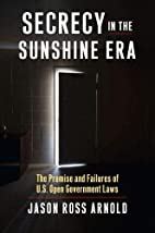 Secrecy in the Sunshine Era: The Promise and…