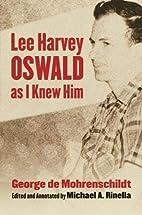 Lee Harvey Oswald as I Knew Him by George de…