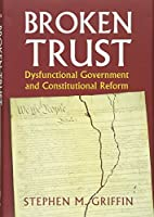 Broken Trust: Dysfunctional Government and…