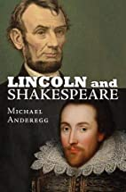 Lincoln and Shakespeare by Michael Anderegg