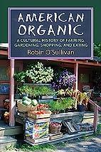 American Organic: A Cultural History of…