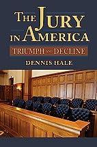 The Jury in America: Triumph and Decline…