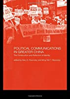 Political Communications in Greater China:…