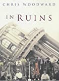 Woodward, Christopher: In Ruins