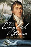 Bakewell, Sarah: The English Dane: A Life of Jorgen Jorgenson