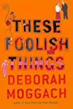 Moggach, Deborah: These Foolish Things