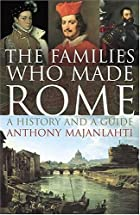 The Families Who Made Rome: A History and a&hellip;