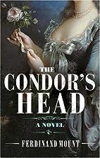 The Condor's Head by Ferdinand Mount
