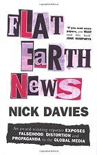 Flat Earth News: An Award-winning Reporter…