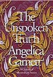 Garnett, Angelica: The Unspoken Truth