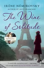The Wine of Solitude by Irène Némirovsky