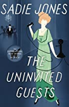 The Uninvited Guests by Sadie Jones