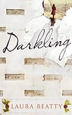 Darkling by Laura Beatty