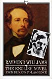 Williams, Raymond: The English Novel from Dickens to Lawrence