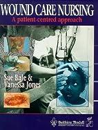 Wound care nursing by Sue Bale