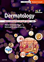 Dermatology: An Illustrated Colour Text, 6e…