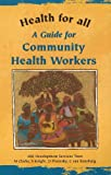 Clarke, M.: A Guide for Community Health Workers (Health for All)