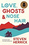 Herrick, Steven: Love, Ghosts &amp; Nose Hair