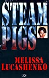 Lucashenko, Melissa: Steam Pigs