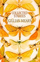Collected Stories by Gillian Mears