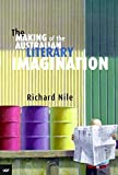 Nile, Richard: The Making of the Australian Literary Imagination