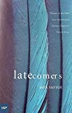 Savige, Jaya: Latecomers