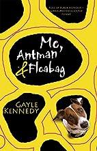 Me, Antman & Fleabag by Gayle Kennedy
