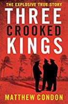 Three crooked kings : Terry Lewis, the rat…
