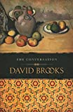 Brooks, David: The Conversation