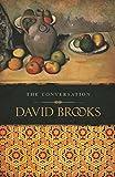 Brooks, David: The Conversation