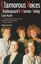 Clamorous Voices: Shakespeare's Women Today…