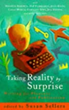 Taking Reality by Surprise: Writing for…