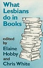 What Lesbians Do in Books: Lesbians as…
